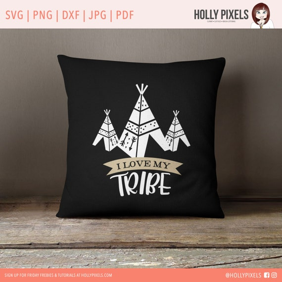 I Love My Tribe Camping Svg File Cricut Svg File With Teepees