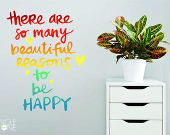 Beautiful Reasons To Be Happy - Vinyl Word Decal Art