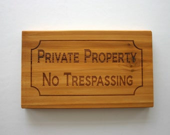 Private Property No Trespassing Cedar Sign Engraved Wood Sign Yard Sign House Sign