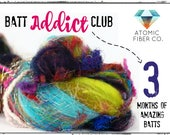 Batt Addict Fiber Club 3+ oz  Three months plus special treat, because I love my customers