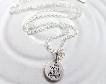 Itty Bitty Be YOU tiful Necklace- Personalized Jewelry - Hand Stamped Message Necklace -Inspirational Jewelry- Motivational Message Charm