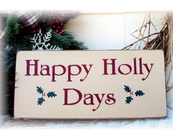 Happy Holly Days primitive wood Christmas sign
