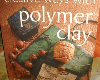Craft Book -Creative Ways with Polymer Clay - Dotty mcMillan -