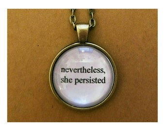 Elizabeth Warren feminist quote necklace- nevertheless she persisted