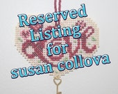 Reserved Listing for susan collova