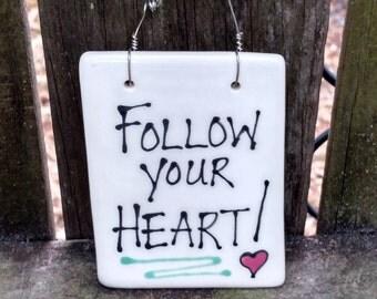 Follow your heart!