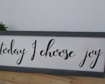 Rustic Today I choose Joy, Joy Wood Sign
