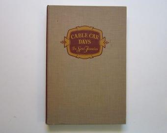 vintage book - CABLE CAR DAYS In San Francisco - circa 1946 - Edgar Kahn, reference