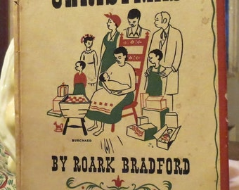 Vintage  1930 Edition How Come Christmas by Roark Bradford