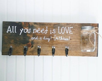 All You Need Is Love And A Dog, Wood Sign With Key Hooks, Dog Leash Hook and Dog Treat Holder, Personalized Key Holder with Mason Jar