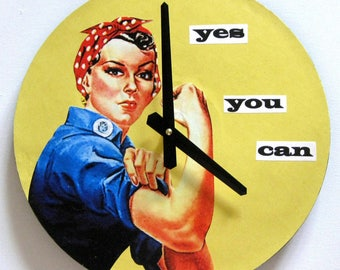Wall clock. Clock with message. Inspirational clock.  Retro clock. Rosie the Riviter. Clock for women. Vinyl clock. Women's lib.