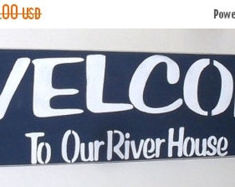 ON SALE TODAY Welcome To Our River House Wooden Sign   You Pick Color