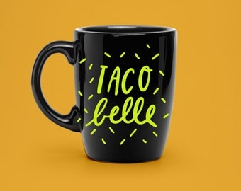 Hand Lettered Taco Belle Decal - Coffee Mug Decal - Unique Motivational Drink Decal - Statement Mug Sticker