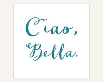 Ciao Bella Typography Print, feminine, Italian Art Print