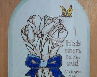 Christian Plaque, He Is Risen Bible Verse, Tulips, Wood Burned, Blue Ribbon & Bow