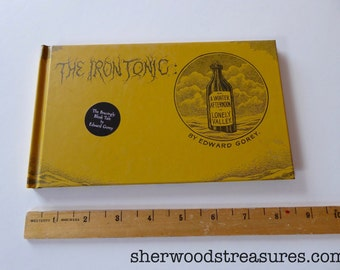 EDWARD GOREY Iron Tonic Hardcover book Exc. Bleak Tale 1969 Copyright