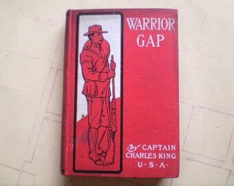 Warrior Gap - 1901 - by Captain Charles King - Antique Novel