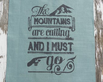The Mountains Are Calling and I Must Go Tea Towel Hand Stenciled 25L X 19W