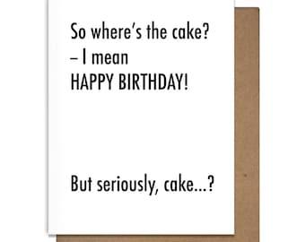 Funny Birthday Card Where's The Cake, Letterpress