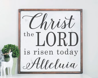 Christ The Lord Is Risen Today, Wood Sign, Easter Decor, Easter Wall Art, Religious Art, Farmhouse Decor, Farmhouse Sign, Wood Frame Sign