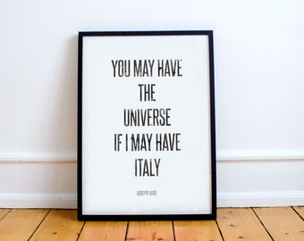 "18x24 Typography Art Print - ""You may have the universe if I may have Italy"" - Giuseppe Verdi - Poster Plotter Print"