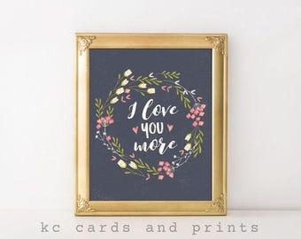 I Love You More Wall Art, Nursery Art,  Nursery Decor, Printable Nursery Art, Nursery Printable, Girl Nursery Wall Decor, Digital Print