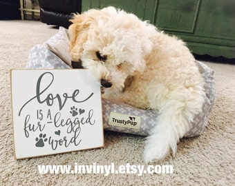 LOVE is a FUR-LEGGED word, Pet Lover, new puppy, Dog, wood sign. puppy pet, adoption