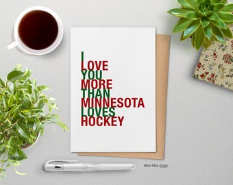 Minnesota Hockey Card, I Love You More Than Minnesota Loves Hockey, Red and Green A2 Size Greeting Card, Free U.S. Shipping