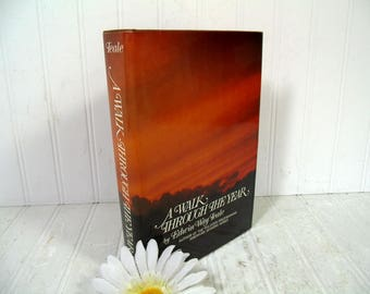 A Walk Through The Year by Author Naturalist Edwin Way Teale Book ©1978 First Edition, First Printing with Photography by Edwin Way Teale