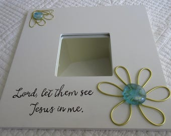 Let Them See Jesus in Me Mirror - 10x10 - White w/ Gold and Aqua Sea Glass Stones