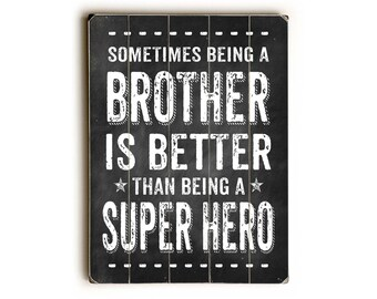 Sometimes Being a Big Brother Wood Sign, Better than a Super Hero Wall Art, Kids Room Art, Nursery Art Wood Plaque