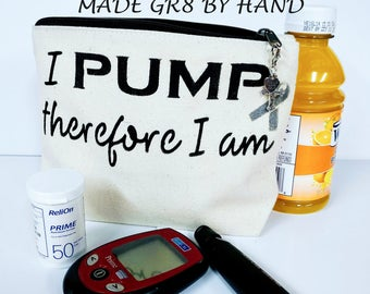 Diabetic supply bag, insulin pump bag, cosmetic bag, type 1 diabetic, diabetes, type 2 diabetic I pump therefore I am