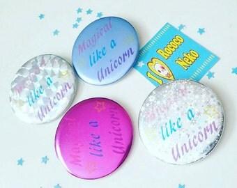 Magical Like a Unicorn metalic 2.25 inch pinback button badge