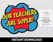 "INSTANT ""Our Teachers Are Super!"" Poster - Superhero Teacher Appreciation - Door Decoration Printable"