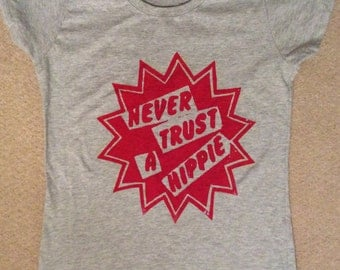 "Never Trust A Hippie - Punk T-shirt - Hippy Star - Seditionaries Westwood - Gray- Ladyfit Tee- XSm32-34"" - Pink -Sm36""- Red print"