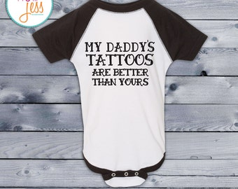 my daddy's tattoos are better than yours baseball onesie