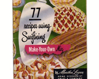 Vintage 1950 Cookbook 77 Recipes Using Swiftning by Martha Logan Softcover Recipe Book Make Your Own Mix