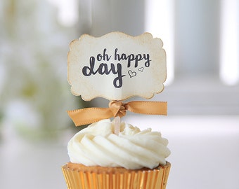 Oh Happy Day Cupcake Toppers/Wedding Cupcake Toppers/Anniversary/Bridal Shower/Dozen