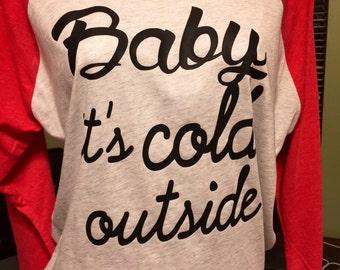 Custom Soft Raglan Tee Baby it's Cold Outside