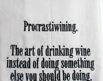 Wine Towel- Funny Procrastination Towel- 10 dollar gift - Sarcastic - Embroidered Kitchen Towel -  Funny Wine Towel - Wine - Kitchen Décor