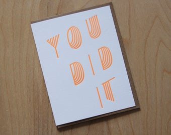You did it, letterpress greeting card