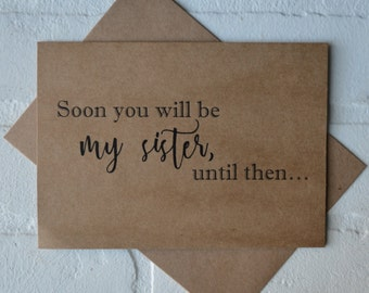 SOON you will be my SISTER BRIDESMAID card Bridesmaid Proposal Cards Be My bridesmaid card sister in law bridesmaid card kraft wedding card