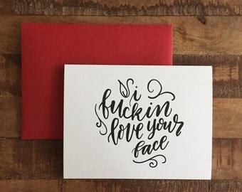 I Fuckin Love Your Face, Cuss Card - A2 greeting card, blank card, funny card, love card, friendship card