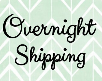 Overnight Shipping (add this to cart along with your order to get it overnighted)