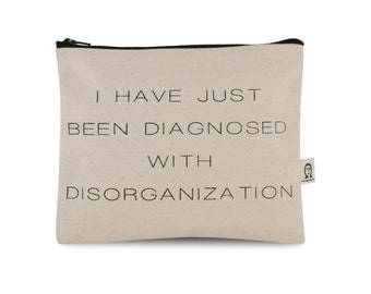 i have just been diagnosed with disorganization pouch