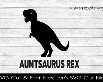 Auntsaurus Rex Quote SVG Cut File, SVG files for Die Cutting Machines- Vinyl htv Clip art - Commercial use