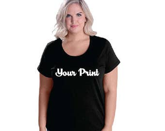 Your Custom Print. Womens. Ladies Curvy Scoop Neck Tee. Plus Size