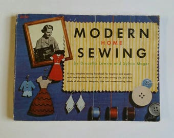 vintage book- Modern Home Sewing by Drucella Lowrie and Sylvia Mager copyright 1952