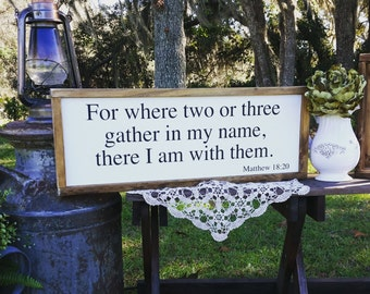 For where two or three gather in my name sign
