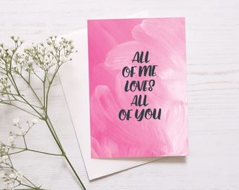 Romantic Anniversary Card: All Of Me Loves All Of You // Just Because // I Love You // Valentines Card // Love And Romance